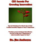 CIO Secrets For Growing Innovation