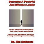 Becoming A Powerful And Effective Leader